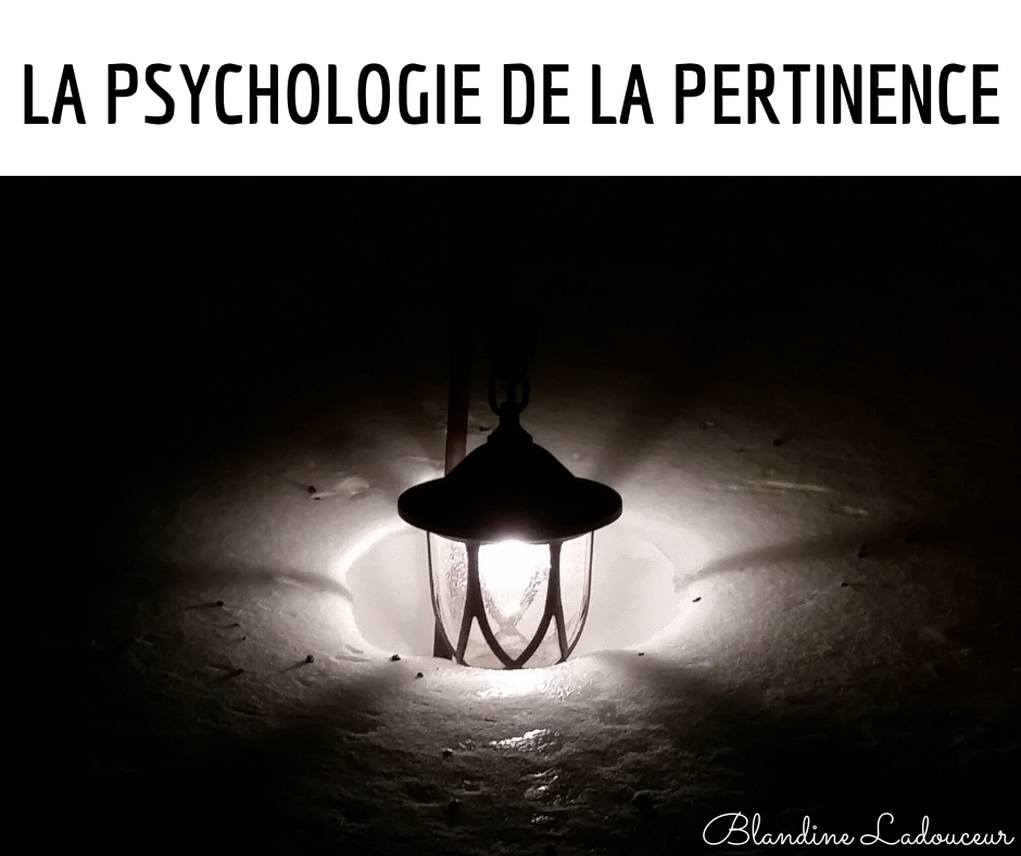 la psychologie de la pertinence face a la peur